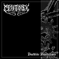 Centinex - Deathlike Recollections